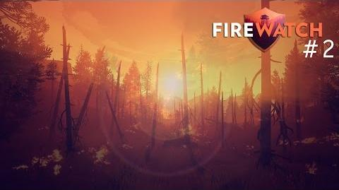 ONE TWO MANY FIRES! Firewatch 2 - DaveNation