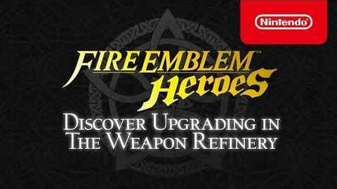 Fire Emblem Heroes - Discover Upgrading in the Weapon Refinery