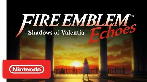 Fire Emblem Echoes: Shadows of Valentia/Vídeos