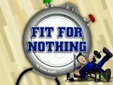 Fit for Nothing