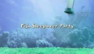 Fish Sleepover Party title card