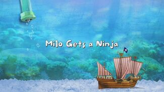 Milo Gets a Ninja title card