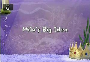 Milo's Big Idea title card