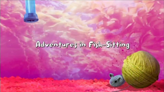 Adventures in fish sitting Title card