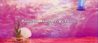 Pamela Hamster Returns title card