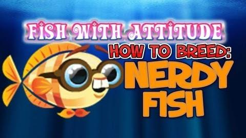 Fish with Attitude How to breed the Nerdy Fish