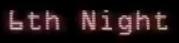 Night 6 text