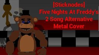 Sticknodes Animation Five Nights At Freddy's 2 Song Alternative Metal Cover