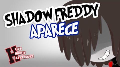 SHADOW FREEDY APARECE -13 - SERIE ANIMADA - -FNAFHS