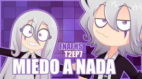 MIEDO A NADA -7 - SERIE ANIMADA - -FNAFHS 2