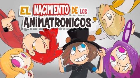 EL NACIMIENTO DE LOS ANIMATRONICOS -7 - SERIE ANIMADA - -FNAFHS