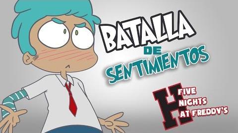 BATALLA DE SENTIMIENTOS -10 - SERIE ANIMADA - -FNAFHS