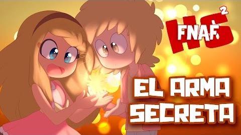 EL ARMA SECRETA -3 - SERIE ANIMADA - -FNAFHS 2
