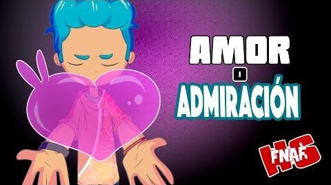 BON, AMOR O ADMIRACIÓN -21- SERIE ANIMADA - -FNAFHS