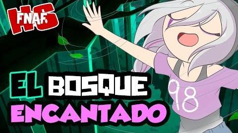 EL BOSQUE ENCANTADO -26 - SERIE SUPER ANIMADA - -FNAFHS