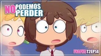 NO PODEMOS PERDER SERIE ANIMADA FNAFHS T2 EP14