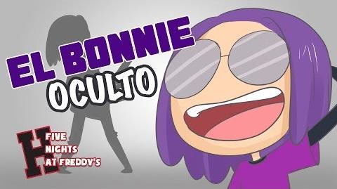 EL BONNIE OCULTO -9 - SERIE ANIMADA - -FNAFHS