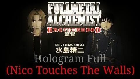 Hologram Full (Nico Touches The Walls)- Full Metal Alchemist Brotherhood Opening 2
