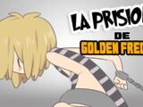 La Prisión De Golden Freddy