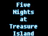 Five Nights at Treasure Island