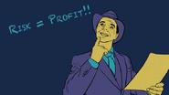 Risk=Profit