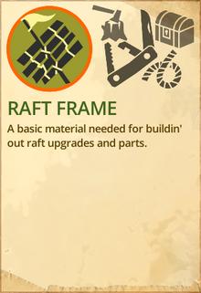 Raft frame