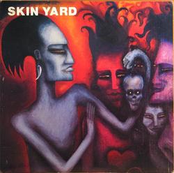 Skin Yard Album