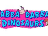 Yabba-Dabba Dinosaurs