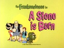 The Flintstone Comedy Show - Episode Title Card - A Stone is Born