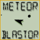 Meteor-blastor