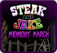 Steak and Jake Midnight March