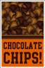 Chocolate Chips Poster