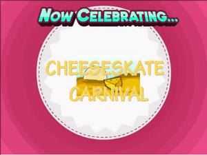 Cheeseskate Carnival