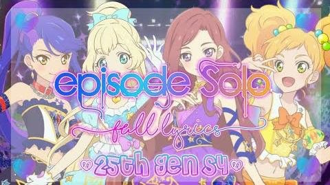 Aikatsu Stars! episode Solo FULL LYRICS (25th Gen S4)