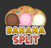 Banana Split Preview