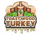 Toastwood turkey