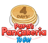 Papas Pancakeria To Go 4 Days!