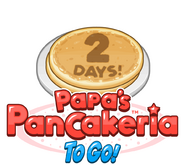 Papas Pancakeria To Go 2 Days!