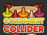 Condiment Collider