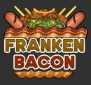 FrankenBacon