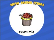 Bacon mix unlocked