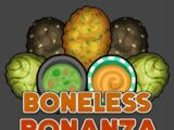Boneless Bonanza
