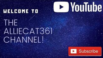 Welcome to The AllieCat361 Channel!