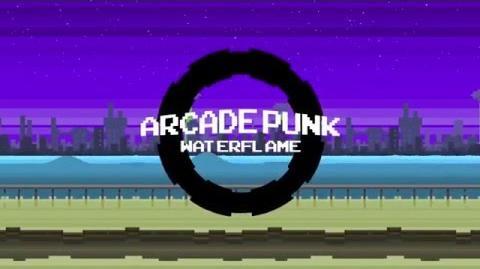 Waterflame - Arcade Punk