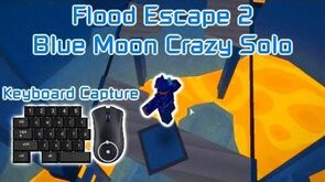 Roblox - Flood Escape 2 - How To Beat Blue Moon (Crazy, Solo with Keyboard Capture)