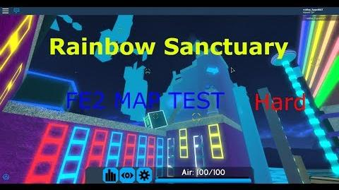 FE2 MAP TEST Rainbow Sanctuary (Requested Map)