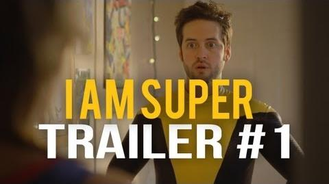 I Am Super Trailer 1-1