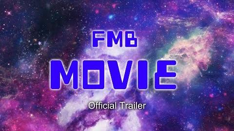 The FMB Movie Part 1 Trailer