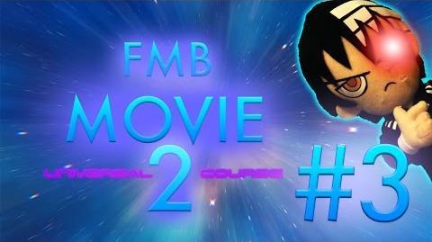 FMB Movie 2- Universal Course - Trailer -3