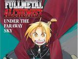 Fullmetal Alchemist: Under the Faraway Sky